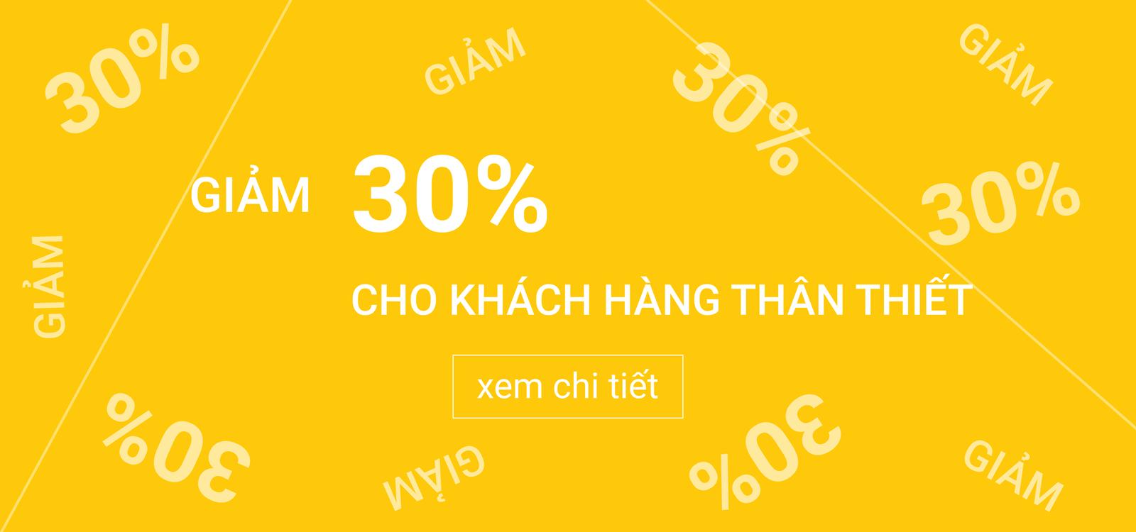 chuong-trinh-giam-30-%-cho-khach-hang-than-thiet
